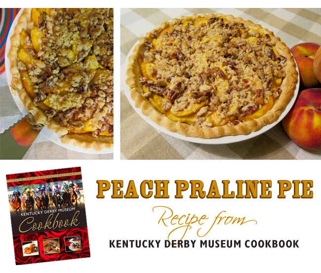 Peach Praline Pie ~ Kentucky Derby Museum Cookbook