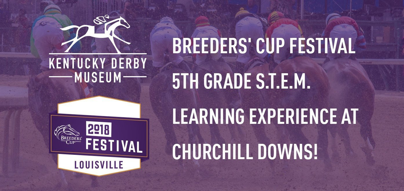 Breeders' Cup Festival 5th Grade S.T.E.M. Learning Experience at Churchill Downs